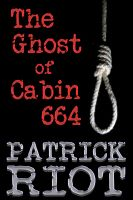 Cover for 'The Ghost of Cabin 664'