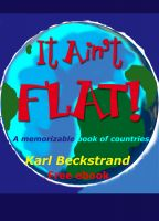 Cover for 'It Ain't Flat: A Memorizable Book of Countries'