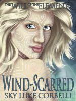 Cover for 'Wind-Scarred (The Will of the Elements, Book 1)'