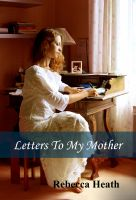 Cover for 'Letters To My Mother'