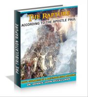 Cover for 'The Rapture According to the Apostle Paul: God's Guarantee of a Pre-Tribulation Rapture'