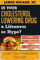 Cover for 'The Cholesterol Myth: Is Your Cholesterol Lowering Drug a Lifesaver or Hype?'