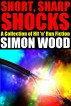 Short Sharp Shocks by Simon Wood