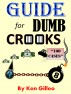Guide for Dumb Crooks by Ken Gilleo