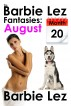 The Barbie Lez Fantasies - Month 20: August (Bestiality, Lesbianism & Lesbiality) by Barbie Lez