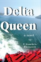 Cover for 'Delta Queen, a novel'