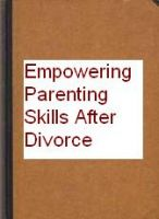Cover for 'Empowering Parenting Skills After Divorce'