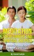 Meditation For Beginners & Spiritual Skeptics by David Carlyle