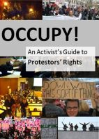 Cover for 'OCCUPY! An Activist's Guide to Protestors' Rights'