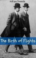 Cover for 'The Birth of Flight: A History of the Wright Brothers Just for Kids!'