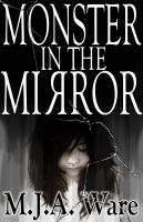 Cover for 'Monster in the Mirror - With Bonus Short Stories'