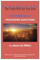 Cover for 'The Human Soul: Processing Addictions'
