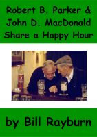Cover for 'Robert B. Parker and John D. MacDonald Share a Happy Hour: PART 2'