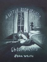 Cover for 'A Little Book of Little Ghost Stories'