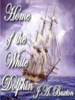 Cover for 'Home of the White Dolphin'