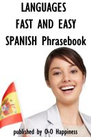 Cover for 'Languages Fast and Easy ~ Spanish Phrasebook'