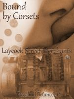 Cover for 'Bound by Corsets (Laycock Street Merchants #1)'