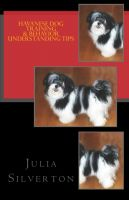 Cover for 'Havanese Dog Training & Behavior Understanding Tips'