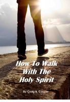 Cover for 'How To Walk With The Holy Spirit'