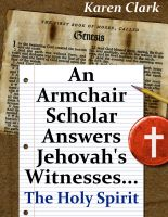 Cover for 'An Armchair Scholar Answers Jehovah's Witnesses...The Holy Spirit'