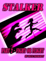 Cover for 'STALKER - Part 2 - Fight or Flight'
