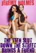 The Teen Slut Down The Street Brings A Friend by Jeremy Holmes