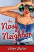 The Nosy Neighbor (Cougar Voyeur Erotica) by Valery Wynter