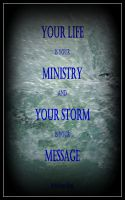 Cover for 'Your Life is Your Ministry and Your Storm is Your Message'