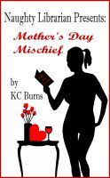 Cover for 'Naughty Librarian Presents: Mother's Day Mischief'