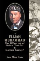 Cover for 'Is Elijah Muhammad The Offspring Of Noble Drew Ali And Marcus Garvey'