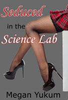 Cover for 'Seduced in the Science Lab (Exhibitionism erotica)'