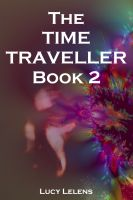 Cover for 'The Time Traveller – Book 2'