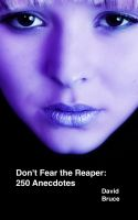 Cover for 'Don't Fear the Reaper: 250 Anecdotes'