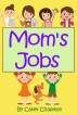 Mom's Jobs by Casey Chapman