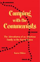Cover for 'Camping with the Communists: The Adventures of an American Family in the Soviet Union'