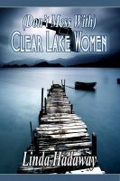 Cover for '(Don't Mess With) Clear Lake Women'
