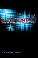 Cover for 'Alien Contact: Former Arizona Tour Guide Tells All'