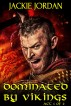 Dominated By Vikings - Act 1 of 2 by Jackie Jordan