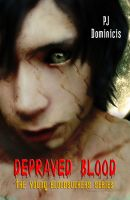 Cover for 'Depraved Blood: The Young Bloodsuckers Series'