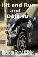 Cover for 'Hit and Run and Déjà vu'