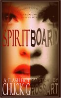 Cover for 'Spirit Board (a flash fiction story)'
