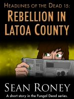 Cover for 'Headlines of the Dead 15: Rebellion in Latoa County'