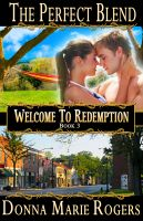 Cover for 'The Perfect Blend, Welcome To Redemption Book 3'