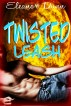 Twisted Leash: (Werewolf, First Time Gay, BDSM) by Eleanor Dunn