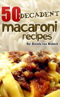 Cover for '50 Decadent Macaroni Recipes'