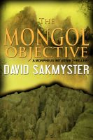 David Sakmyster - The Mongol Objective, Morpheus Initiative Book 2