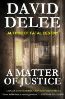 Cover for 'A Matter of Justice (A Grace deHaviland Bounty Hunter Novella)'