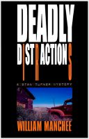 Cover for 'Deadly Distractions, A Stan Turner Mystery Vol 6'