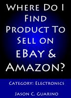 Cover for 'Where Do I Find Product To Sell on eBay & Amazon? Category: Electronics'