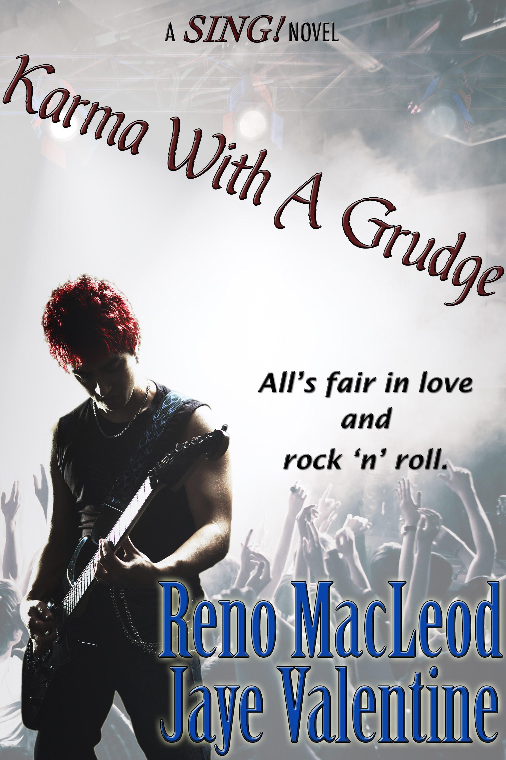 Reno MacLeod and Jaye Valentine - Karma With A Grudge (A SING! Novel)